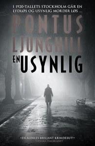 """""""En Usynlig"""" er første bok i det som skal bli en triologi om 20-tallets Stockholm"""