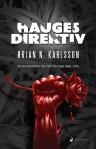 """Andre bok i serien er """"Hauges direktiv"""""""