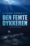Et glimrende eksempel på en kvalitetsutgivelse på eget forlag. Hogne Hongset. Den femte dykkeren.